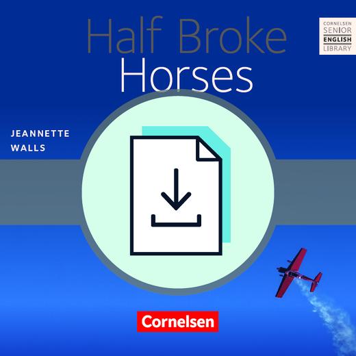 Cornelsen Senior English Library - Half Broke Horses - Teacher's Manual mit Klausurvorschlägen als Download - Ab 11. Schuljahr