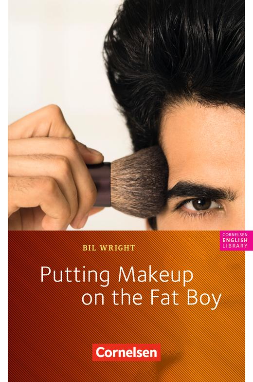 Cornelsen English Library - Putting Makeup on the Fat Boy - Lektüre zu English G Access und Go Ahead - 8. Schuljahr, Stufe 2