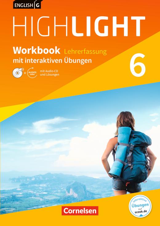 English G Highlight - Workbook mit interaktiven Übungen auf scook.de - Lehrerfassung - Band 6: 10. Schuljahr