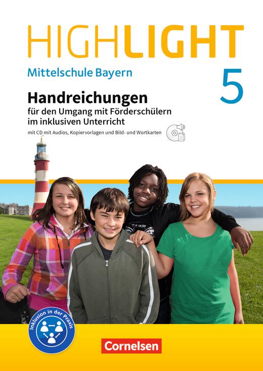 Highlight - Handreichungen für den Umgang mit Förderschülern im inklusiven Unterricht - 5. Jahrgangsstufe