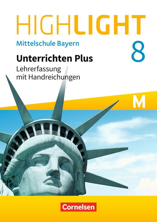 Highlight - Unterrichten Plus - Schülerbuch - Lehrerfassung mit Handreichungen für den Unterricht - 8. Jahrgangsstufe