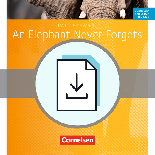 Cornelsen English Library - An Elephant Never Forgets - Arbeitsblätter als Download - 6. Schuljahr, Stufe 2
