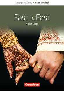 Schwerpunktthema Abitur Englisch - East Is East - A Film Study - Textheft