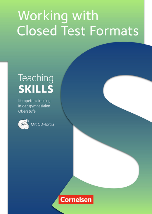 Teaching Skills - Working with Closed Test Formats - Methodische Handreichungen - 10.-12./13. Schuljahr