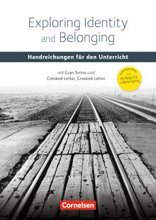 Schwerpunktthema Abitur Englisch - Exploring Identity and Belonging - Including Gran Torino and Crooked Letter, Crooked Letter - Handreichungen für den Unterricht