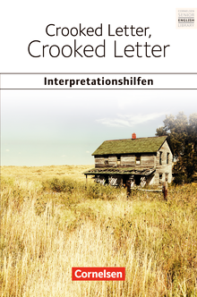 Cornelsen Senior English Library - Crooked Letter, Crooked Letter: Interpretationshilfen - Inhaltsangaben und Interpretationen - Themen und Wortschatz - Musterklausur - Ab 11. Schuljahr