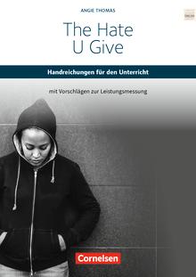 Cornelsen Senior English Library - The Hate U Give - Handreichungen für den Unterricht mit Klausurvorschlägen als Download - Ab 11. Schuljahr