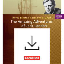Cornelsen English Library - The Amazing Adventures of Jack London, Books 1, 2 and 3 - Handreichungen für den Unterricht als Download - 5.-7. Schuljahr, Stufe 2