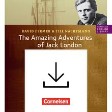 Cornelsen English Library - The Amazing Adventures of Jack London, Books 1, 2 and 3 - Handreichungen für den Unterricht als Download zu allen Bänden der Trilogie - 5.-7. Schuljahr, Stufe 2