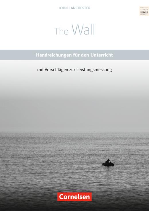 Cornelsen Senior English Library - The Wall - Handreichungen für den Unterricht mit Klausurvorschlägen - Ab 11. Schuljahr
