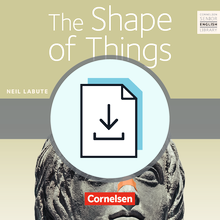 Cornelsen Senior English Library - The Shape of Things - Handreichungen für den Unterricht mit Klausurvorschlägen als Download - Ab 11. Schuljahr