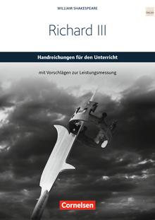 Cornelsen Senior English Library - Richard III - Handreichungen für den Unterricht mit Klausurvorschlägen - Ab 11. Schuljahr
