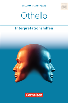 Cornelsen Senior English Library - Othello: Interpretationshilfen - Inhaltsangaben und Interpretationen - Themen und Wortschatz - Musterklausur - Ab 11. Schuljahr