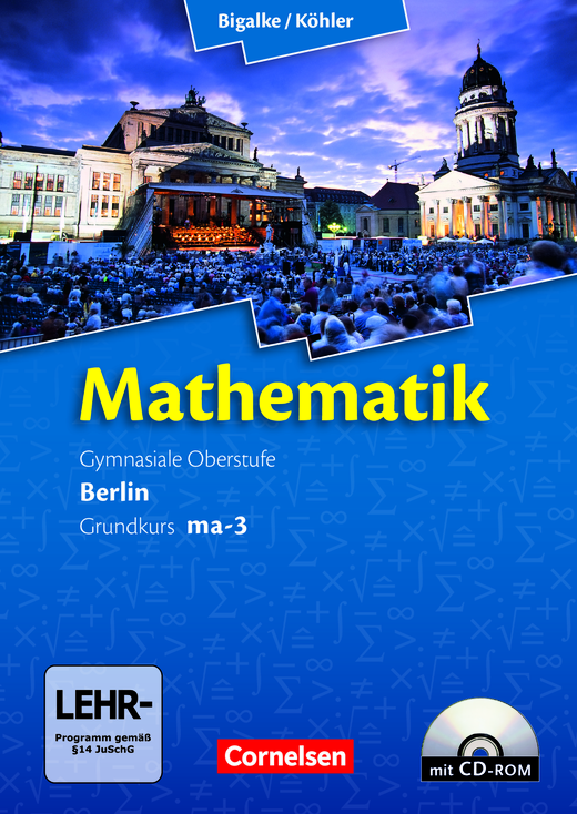 Bigalke/Köhler: Mathematik - Band ma-3 - Schülerbuch mit CD-ROM - Grundkurs 3. Halbjahr
