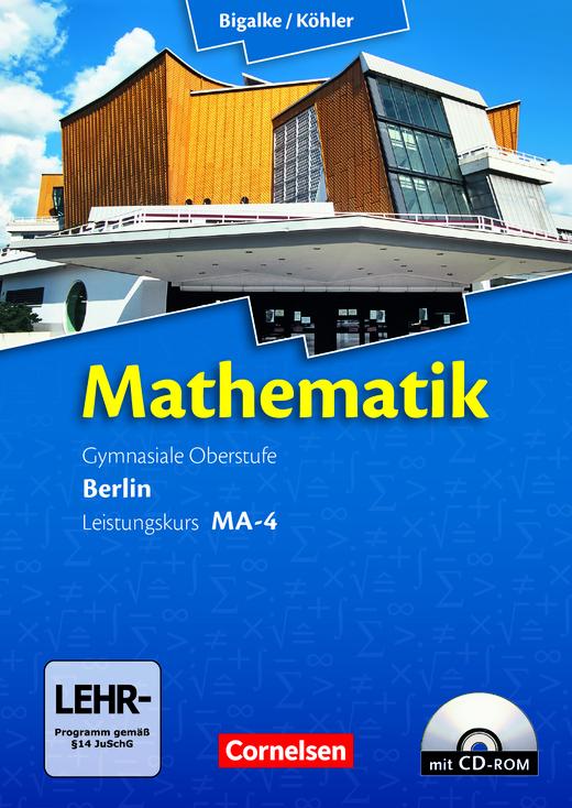 Bigalke/Köhler: Mathematik - Band MA-4 - Schülerbuch mit CD-ROM - Leistungskurs 4. Halbjahr