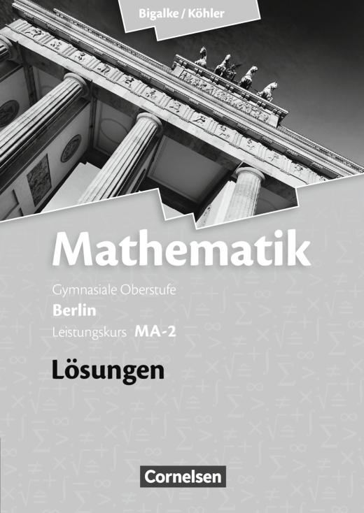 Bigalke/Köhler: Mathematik - Band MA-2 - Lösungen zum Schülerbuch - Leistungskurs 2. Halbjahr