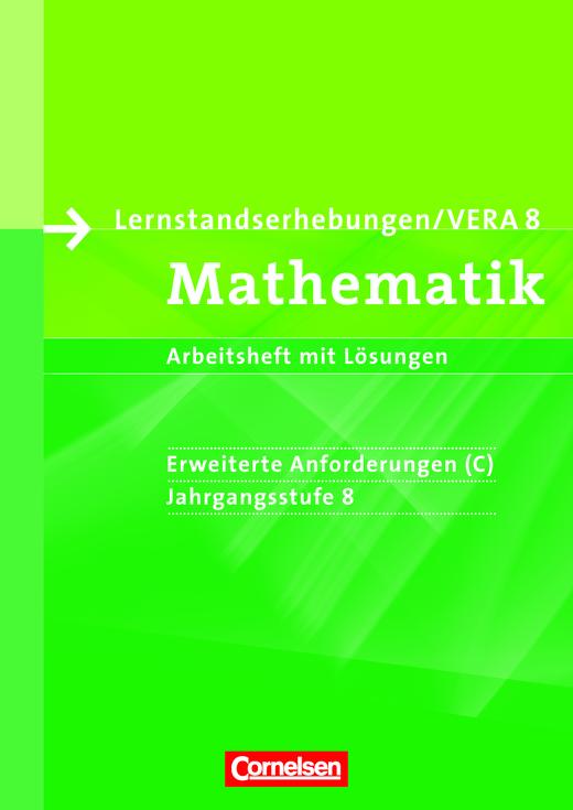 Vorbereitungsmaterialien für VERA - Arbeitsheft mit Lösungen - 8. Schuljahr: Erweiterte Anforderungen