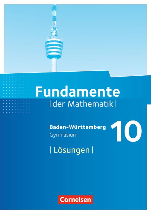 Fundamente der Mathematik - Lösungen zum Schülerbuch - 10. Schuljahr