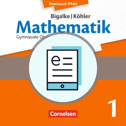 Bigalke/Köhler: Mathematik - Analysis - Schülerbuch als E-Book - Grundfach Band 1
