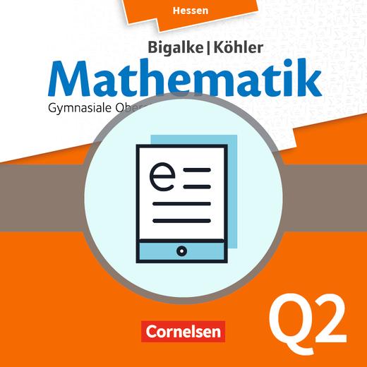 Bigalke/Köhler: Mathematik - Band Q2 - Schülerbuch als E-Book - Grundkurs 2. Halbjahr