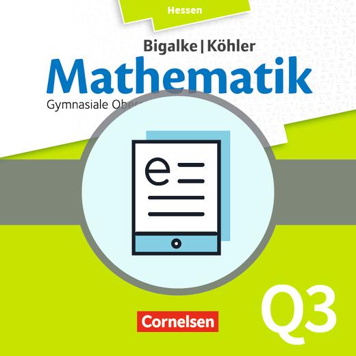 Bigalke/Köhler: Mathematik - Band Q3 - Schülerbuch als E-Book - Grundkurs 3. Halbjahr