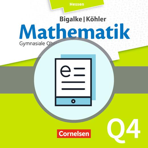 Bigalke/Köhler: Mathematik - Band Q4 - Schülerbuch als E-Book - Grund- und Leistungskurs 4. Halbjahr