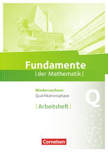 Fundamente der Mathematik - Arbeitsheft mit Lösungen - Qualifikationsphase - Grund- und Leistungskurs