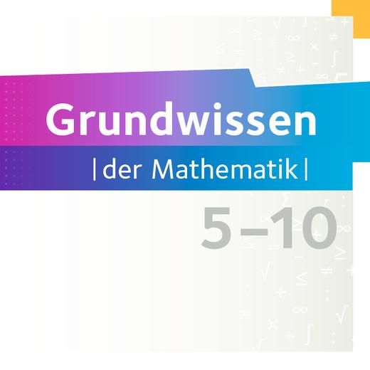 Grundwissen der Mathematik - Mathe Trainer App - 5. bis 10. Schuljahr