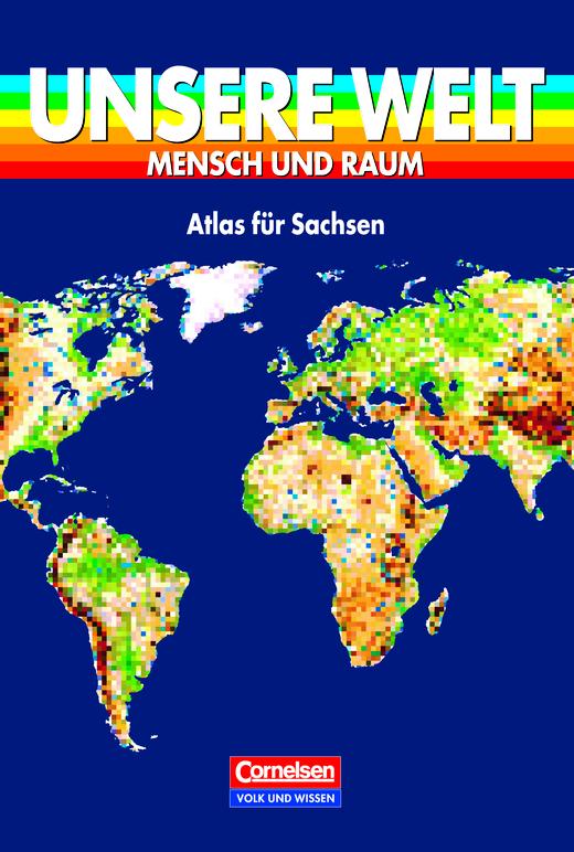 Unsere Welt - Mensch und Raum - Atlas für Sachsen