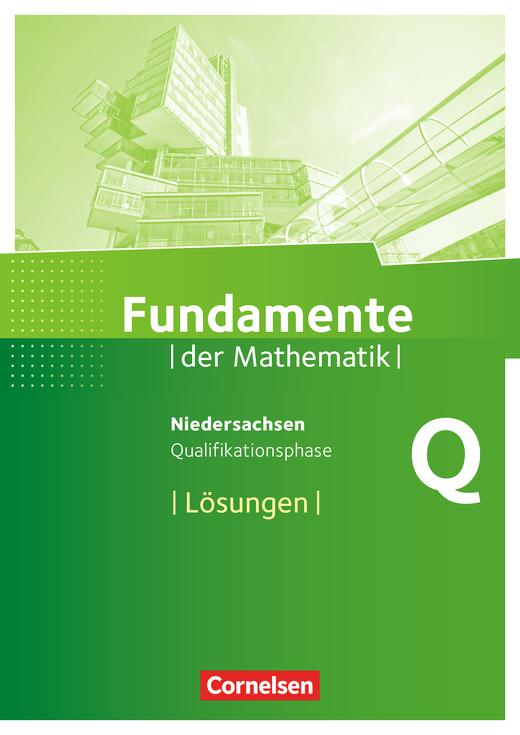 Fundamente der Mathematik - Lösungen zum Schülerbuch - Qualifikationsphase - Leistungskurs