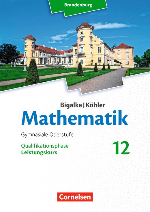Bigalke/Köhler: Mathematik - Leistungskurs - Schülerbuch - 12. Schuljahr
