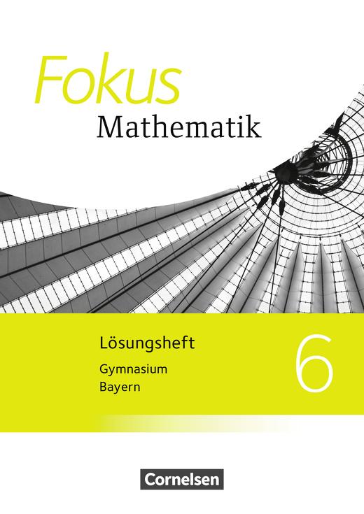 Fokus Mathematik - Lösungen zum Schülerbuch - 6. Jahrgangsstufe