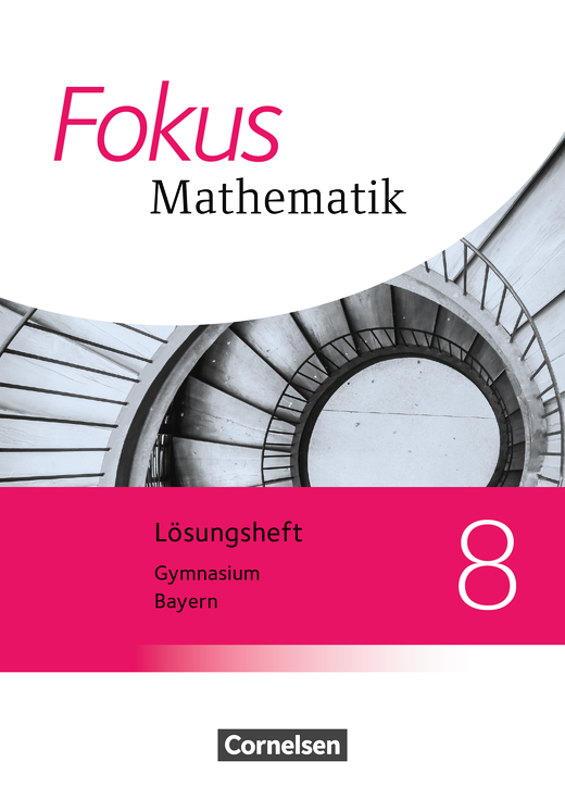 Fokus Mathematik - Lösungen zum Schülerbuch - 8. Jahrgangsstufe