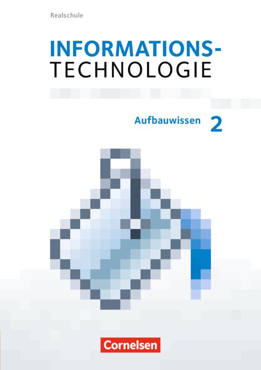 Informationstechnologie - Aufbauwissen 2 - Schülerbuch - 7.-10. Schuljahr