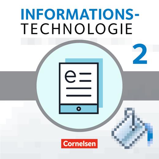 Informationstechnologie - Aufbauwissen 2 - Schülerbuch als E-Book - 7.-10. Schuljahr