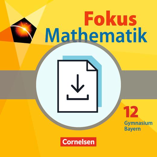 Fokus Mathematik - Gymnasiale Oberstufe - Lösungen zum Schülerbuch als Download - 12. Jahrgangsstufe