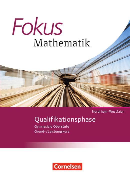 Fokus Mathematik - Gymnasiale Oberstufe - Schülerbuch - Qualifikationsphase
