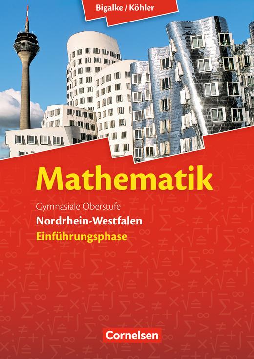 Bigalke/Köhler: Mathematik - Schülerbuch - Einführungsphase