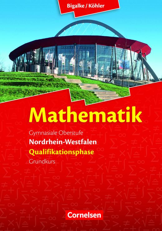 Bigalke/Köhler: Mathematik - Schülerbuch - Qualifikationsphase Grundkurs