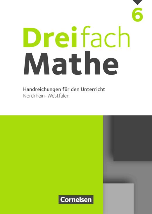 Dreifach Mathe - Handreichungen für den Unterricht - 6. Schuljahr