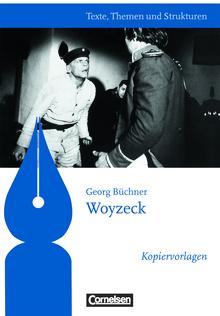 Texte, Themen und Strukturen - Kopiervorlagen zu Abiturlektüren - Woyzeck - Kopiervorlagen