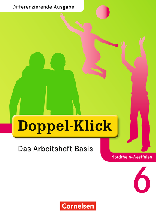 Doppel-Klick - Das Arbeitsheft Basis - 6. Schuljahr