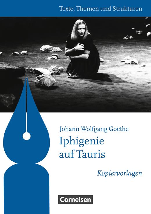 Texte, Themen und Strukturen - Kopiervorlagen zu Abiturlektüren - Iphigenie auf Tauris - Kopiervorlagen