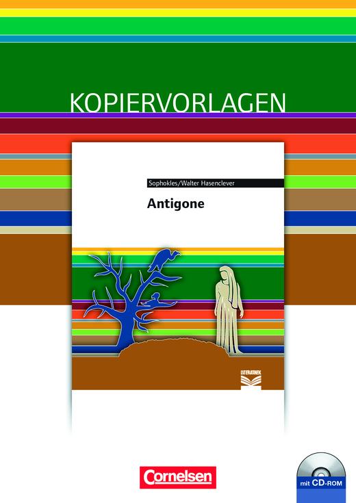 Cornelsen Literathek - Antigone - Empfohlen für das 10.-13. Schuljahr - Kopiervorlagen mit Lösungen und CD-ROM
