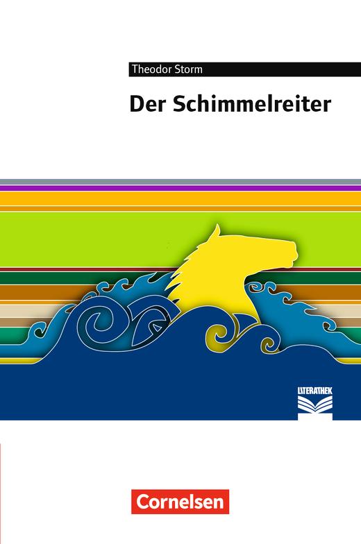 Cornelsen Literathek - Der Schimmelreiter - Empfohlen für das 8./9. Schuljahr - Textausgabe