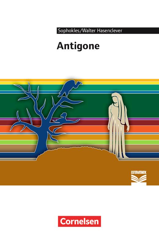 Cornelsen Literathek - Antigone - Empfohlen für das 10.-13. Schuljahr - Textausgabe