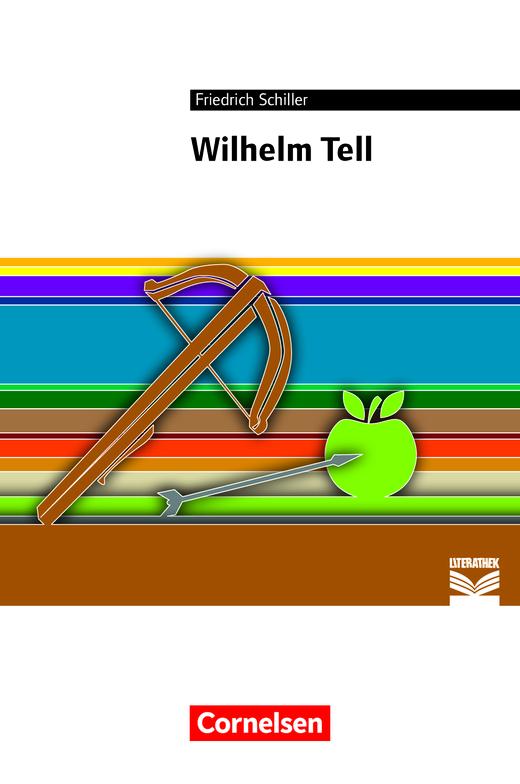 Cornelsen Literathek - Wilhelm Tell - Empfohlen für das 8.-10. Schuljahr - Textausgabe