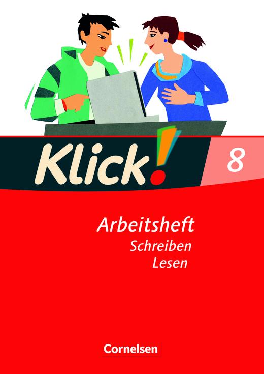 Klick! Deutsch - Schreiben und Lesen - Arbeitsheft mit Lösungen - 8. Schuljahr