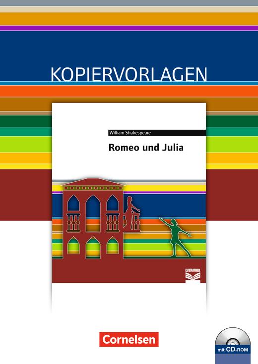 Cornelsen Literathek - Romeo und Julia - Empfohlen für das 10.-13. Schuljahr - Kopiervorlagen mit Lösungen und CD-ROM