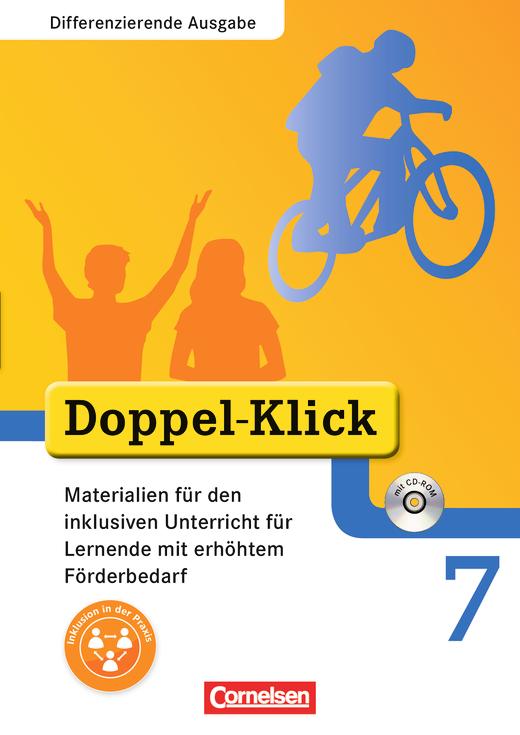 Doppel-Klick - Materialien für den inklusiven Unterricht für Lernende mit erhöhtem Förderbedarf - Mit Kopiervorlagen und CD-ROM - 7. Schuljahr